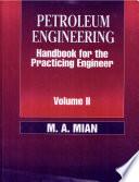 Petroleum Engineering Handbook For The Practicing Engineer Book PDF