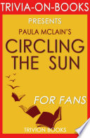 Circling the Sun  A Novel By Paula McLain  Trivia On Books