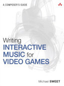 Writing Interactive Music for Video Games
