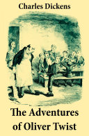 Pdf The Adventures of Oliver Twist (Unabridged with the Original Illustrations by George Cruikshank)