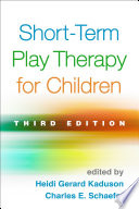 Short Term Play Therapy For Children Third Edition