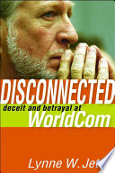 """""""Disconnected: Deceit and Betrayal at WorldCom"""" by Lynne W. Jeter"""