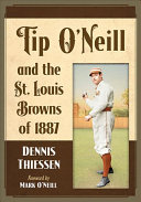 Tip O Neill and the St  Louis Browns of 1887