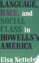 Language  Race  and Social Class in Howells s America