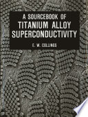 A Sourcebook of Titanium Alloy Superconductivity Book