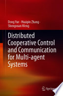 Distributed Cooperative Control and Communication for Multi agent Systems