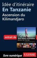 Idée d'itinéraire en Tanzanie : Ascension du Kilimandjaro ebook