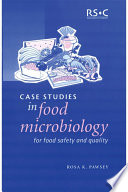 Case Studies in Food Microbiology for Food Safety and Quality Book
