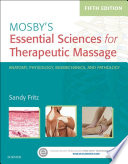 Mosby S Essential Sciences For Therapeutic Massage E Book Book PDF
