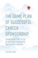 The Game Plan of Successful Career Sponsorship