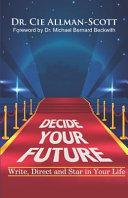 Decide Your Future