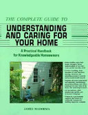 The Complete Guide to Understanding and Caring for Your Home