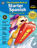 The Complete Book of Starter Spanish  Grades Preschool   1