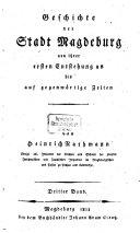 Geschichte der Stadt Magdeburg von ihrer ersten Entstehung an bis auf gegenwärtige Zeiten
