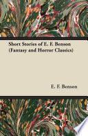 Short Stories of E. F. Benson (Fantasy and Horror Classics)
