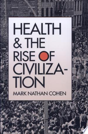 Read Online Health and the Rise of Civilization PDF Books - Read Book Full PDF