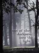 Out of the Darkness into the Light