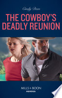 The Cowboy s Deadly Reunion  Mills   Boon Heroes   Runaway Ranch  Book 2