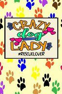 Crazy Dog Lady  rescuelover