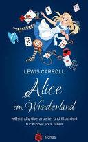 Alice Im Wunderland. Vollständig überarbeitet und Illustriert