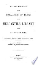 Supplement To The Catalogue Of Books In The Mercantile Library Of The City Of New York