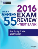 Wiley Series 55 Exam Review 2016 + Test Bank: The Equity Trader ...