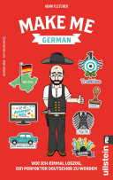 Make me German! Zweisprachiges Wendebuch Deutsch/ Englisch