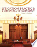 Litigation Practice  : E-Discovery and Technology