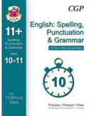 10-Minute Tests for 11+ English: Spelling, Punctuation & Grammar Ages 10-11 - GL & Other Providers