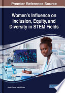 Women s Influence on Inclusion  Equity  and Diversity in STEM Fields Book