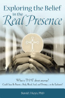 Exploring the Belief in the Real Presence