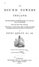 The Round Towers of Ireland  Or  The Mysteries of Freemasonry  of Sabaism  and of Budhism