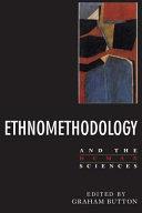 Ethnomethodology and the Human Sciences