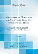 Mathematical Questions and Solutions  from the Educational Times  Vol  46