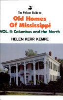 The Pelican Guide to Old Homes of Mississippi