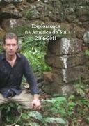 Exploraçoes na América do Sul 2006-2011