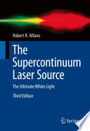 The Supercontinuum Laser Source Book