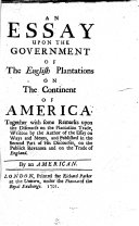 An Essay Upon the Government of the English Plantations on the Continent of America