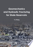 Geomechanics and Hydraulic Fracturing for Shale Reservoirs Book
