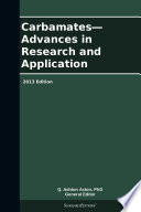 Carbamates—Advances in Research and Application: 2013 Edition