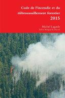Code de l'incendie et du débroussaillement forestier rigide
