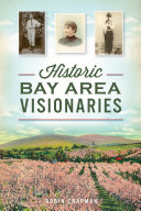 Historic Bay Area Visionaries
