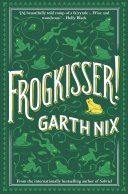 Frogkisser! Garth Nix Cover
