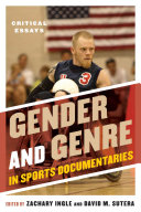 Gender and Genre in Sports Documentaries: Critical Essays
