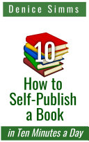 How to Self Publish a Book in Ten Minutes a Day