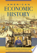 American Economic History  A Dictionary and Chronology