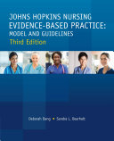 JOHNS HOPKINS NURSING EVIDENCE-BASED PRACTICE, THIRD EDITION: MODEL & GUIDELINES