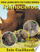 Rhinoceros  Photos and Fun Facts for Kids