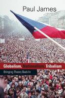 Globalism  Nationalism  Tribalism