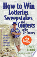 How to Win Lotteries  Sweepstakes  and Contests in the 21st Century